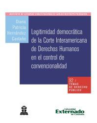 Legitimidad democrática de la corte interamericana de derechos humanos en el control de convencionalidad. Temas de Derecho Público N.° 92