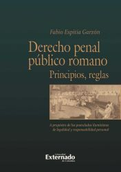 Derecho penal público romano. Principios y reglas. A propósito de los postulados iluministas de legalidad y responsabilidad personal