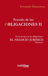 Tratado de las obligaciones II . De las fuentes de las obligaciones : El negocio jurídico vol. I