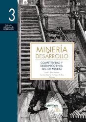 Minería y desarrollo. Tomo 3. Competitividad y desempeño en el sector minero