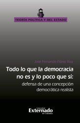 Todo lo que la democracia no es y lo poco que si. Defensa de una concepción democratica realista