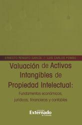 Valuación de Activos Intangibles de Propiedad Intelectual. Fundamentos y Nociones Jurídico Financieras y Contables