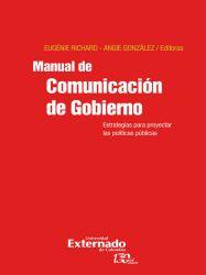 Manual de Comunicación de Gobierno. Estrategias para Proyectar las Políticas Públicas