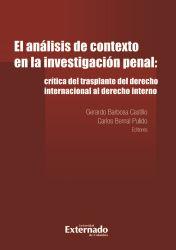 El análisis de contexto en la investigación penal:. crítica del trasplante del derecho internacional al derecho interno