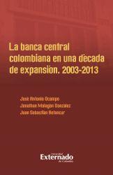 La banca central colombiana en una década de expansión, 2003-2013
