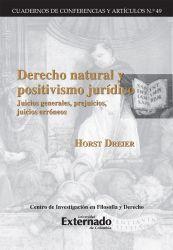 Derecho natural y positivismo juridico. Juicios generales, prejuicios, juicios erróneos