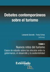 Debates contemporáneos sobre el turismo. Tomo I. Nuevos retos del turismo. Casos de estudio sobre los vínculos entre la gobernanza, el desarrollo y la sostenibilidad