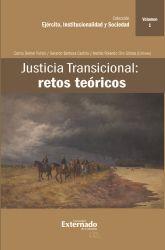 Justicia Transicional: retos teóricos. Volumen I