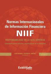 Normas Internacionales de Información Financiera (NIIF). Responsabilidad de la alta gerencia. Consideraciones básicas y experiencias en la adopción