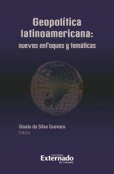 Geopolítica Latinoamericana: nuevos enfoques y temáticas