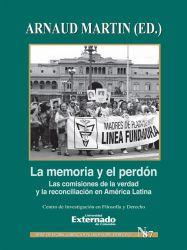 La memoría y el perdón. Las comisiones de la verdad y la reconciliación en América Latina