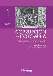 Corrupción en Colombia - Tomo I: Corrupción, Política y Sociedad