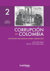 Corrupción en Colombia - Tomo II: Enfoques Sectoriales Sobre Corrupción