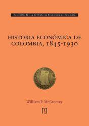 Historia económica de Colombia, 1845-1930