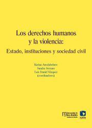 Los derechos humanos y la violencia. Estado, instituciones y sociedad civil