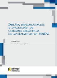 Diseño, implementación y evaluación de unidades didácticas de matemáticas en MAD 2