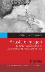 Artista e imagen. Epifanía y decadentismo en De sobremesa de José Asunción Silva