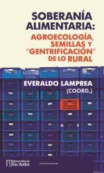 """Soberanía alimentaria. agroecología, semillas y """"gentificación"""" de lo rural"""