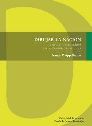 Dibujar la nación. La comisión corográfica en la Colombia del siglo XIX
