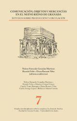 Comunicación, objetos y mercancías en el Nuevo Reino de Granada. Estudios de producción y circulación