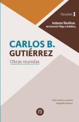 Andanzas filosóficas: del Greenwich Village a Heidelberg. Carlos B. Gutiérrez Obras reunidas. Volumen I