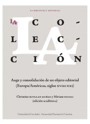 La colección. Auge y consolidación de un objeto editorial (Europa/Américas, siglos xviii-xxi)