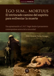 Ego sum... mortuus. El intrincado camino del espíritu para enfrentar la muerte. Una aproximación a G.W.F. Hegel desde el pensamiento contemporáneo acerca de la comunidad