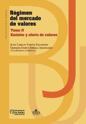 Régimen del mercado de valores. Tomo II . Emisión y oferta de valores