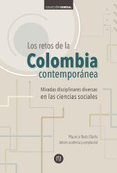 Los retos de la Colombia contemporánea . Miradas disciplinares diversas en las ciencias sociales