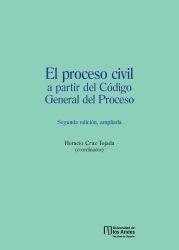 El proceso civil a partir del Código General del Proceso. Segunda Edición