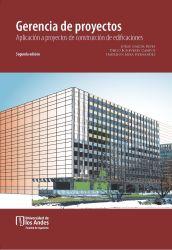 Gerencia de proyectos. Aplicación a proyectos de construcción de edificaciones. Segunda Edición