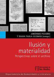 Ilusión y materialidad. Pespectivas sobre el archivo