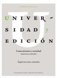 Universidad y edición. Conocimiento y sociedad. Segunda edición