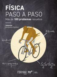 Física paso a paso. Más de 100 problemas resueltos