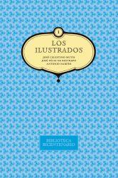 Los ilustrados. José Celestino Mutis, José Felix de Restrepo y Antonio Nariño. Vol. 1