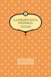 La propuesta federal. Miguel de Pombo y Vicente Azuero. Vol. 4