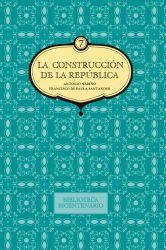 La construcción de la República. Antonio Nariño y Francisco de Paula Santander