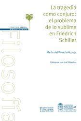 La tragedia como conjuro: el problema de lo sublime en Friedrich Schiller