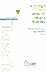 La nostalgia de lo absoluto: pensar a Hegel hoy