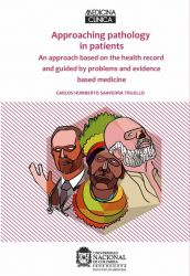 Approaching pathology in patients. An approach based on the health record and guided by problems and evidence based medicine