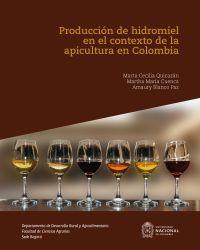 Produccion de hidromiel en el contexto de la apicultura en Colombia