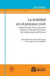 La oralidad en el proceso civil. Realidad, perspesctivas y propuestas frente al rol del juez en el marco del Código General del Proceso
