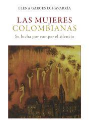 Las mujeres colombianas: Su lucha por romper el silencio