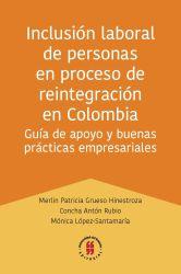 Inclusión laboral de personas en proceso de reintegración en Colombia. Guía de apoyo y buenas prácticas empresariales