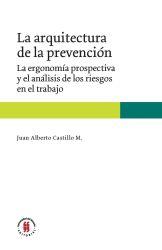 La arquitectura de la prevención. La ergonomía prospectiva y el análisis de los riesgos en el trabajo