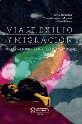 VIAJE , EXILIO Y MIGRACIÓN. Miradas desde la literatura, la cultura y las ciencias sociales