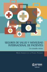 Seguros de salud y movilidad internacional de pacientes. Un estudio mixto
