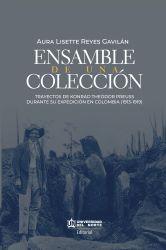 ENSAMBLE DE UNA COLECCIÓN. Trayectos biográficos de sujetos, objetos y conocimientos antropológicos en Konrad Theodor Preuss a partir de su expedición a Colombia (1913-1919).