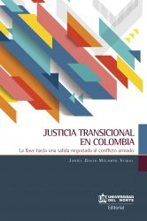 Justicia Transicional en Colombia. La llave hacia una salida negociada al conflicto armado