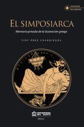 El simposiarca. Memoria privada de la ilustración Griega
